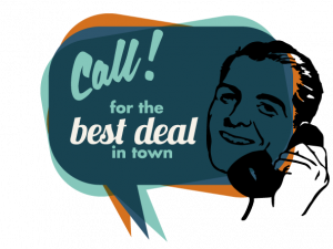 Call for the best deal in town